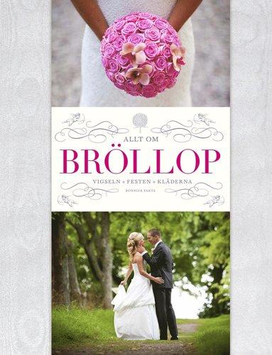 bokomslag Allt om Bröllop