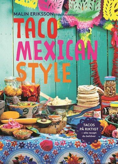 bokomslag Taco mexican style : tacos på riktigt : alla recept du behöver