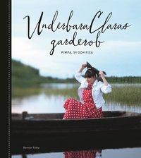 bokomslag UnderbaraClaras garderob : pimpa, sy och fixa