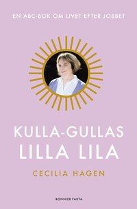 bokomslag Kulla-Gullas lilla lila : en ABC-bok för livet efter jobbet