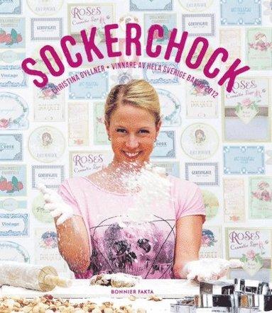 bokomslag Sockerchock : vinnare av hela Sverige bakar 2012