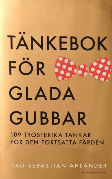 bokomslag Tänkebok för glada gubbar : 109 trösterika tankar för den fortsatta färden