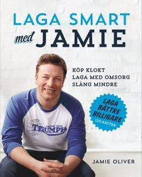 bokomslag Laga smart med Jamie - Köp klokt, laga med omsorg, släng