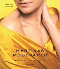 bokomslag Martinas modevärld : en guide till ett stilfullt liv