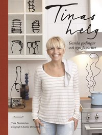 bokomslag Tinas helg : gamla godingar och nya favoriter