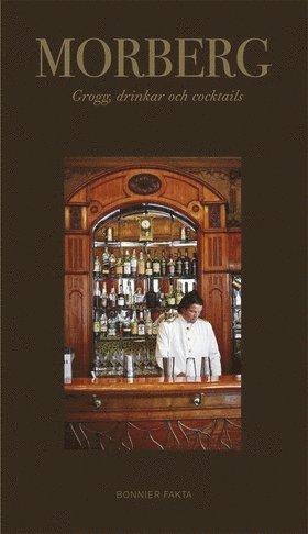 bokomslag Morberg. Grogg, drinkar och cocktails