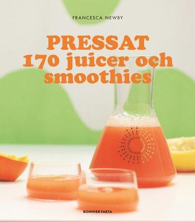 bokomslag Pressat : 170 juicer och smoothies