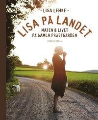 bokomslag Lisa på landet : maten och livet på gamla prästgården