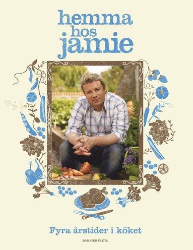 bokomslag Hemma hos Jamie : fyra årstider i köket