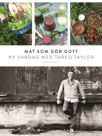 bokomslag Mat som gör gott - Ny vardag med Tareq Taylor