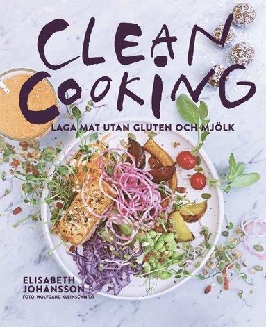 bokomslag Clean cooking - Laga mat utan gluten och mjölk