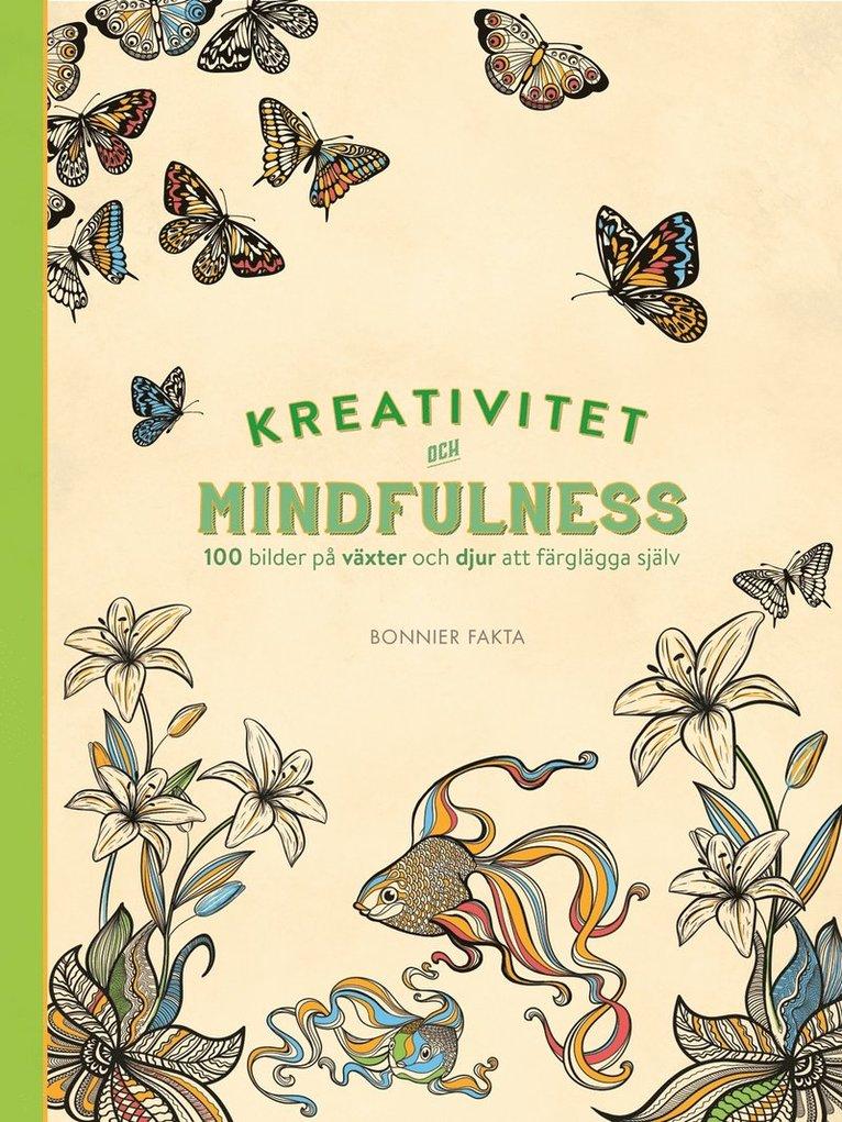 Kreativitet och mindfulness. 100 bilder på växter och djur att färglägga själv 1