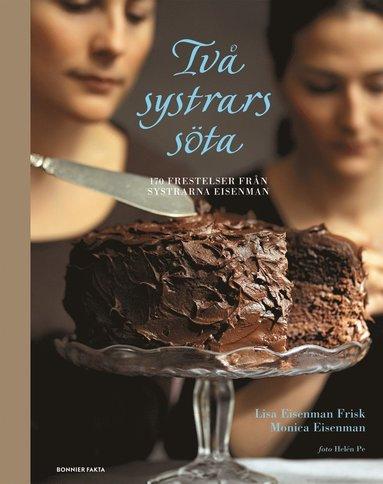 bokomslag Två systrars söta : 170 frestelser från The Cookbook Café