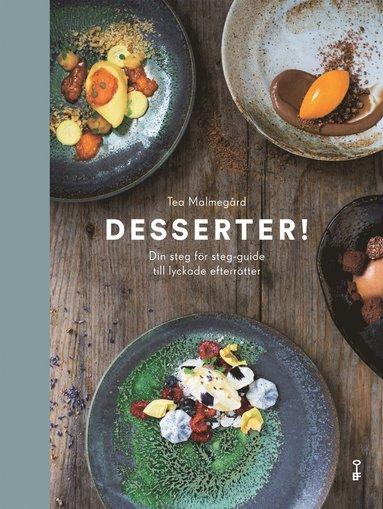 bokomslag Desserter! : din steg för steg-guide till lyckade efterrätter
