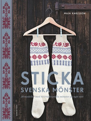 bokomslag Sticka svenska mönster : 20 modeller med 40 traditionella mönster på nytt sätt