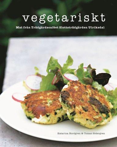 bokomslag Vegetariskt : mat från Trädgårdscaféet Slottsträdgården Ulriksdal