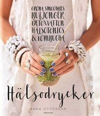 bokomslag Hälsodrycker : gröna smoothies, buljonger, detoxvatten, hälsotonics och kombucha