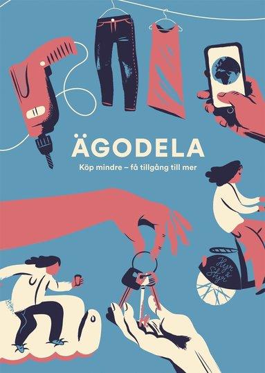 bokomslag Ägodela : köp mindre - få tillgång till mer