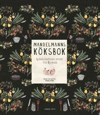 bokomslag Mandelmanns köksbok : självhushållande recept från Djupadal