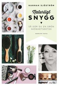 bokomslag Naturligt snygg : så gör du en grön skönhetsdetox