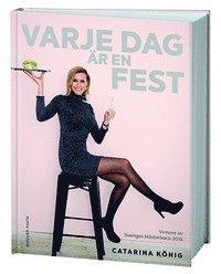bokomslag Varje dag är en fest : vinnare av Sveriges Mästerkock 2016