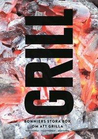 Grill : Bonniers stora bok om att grilla