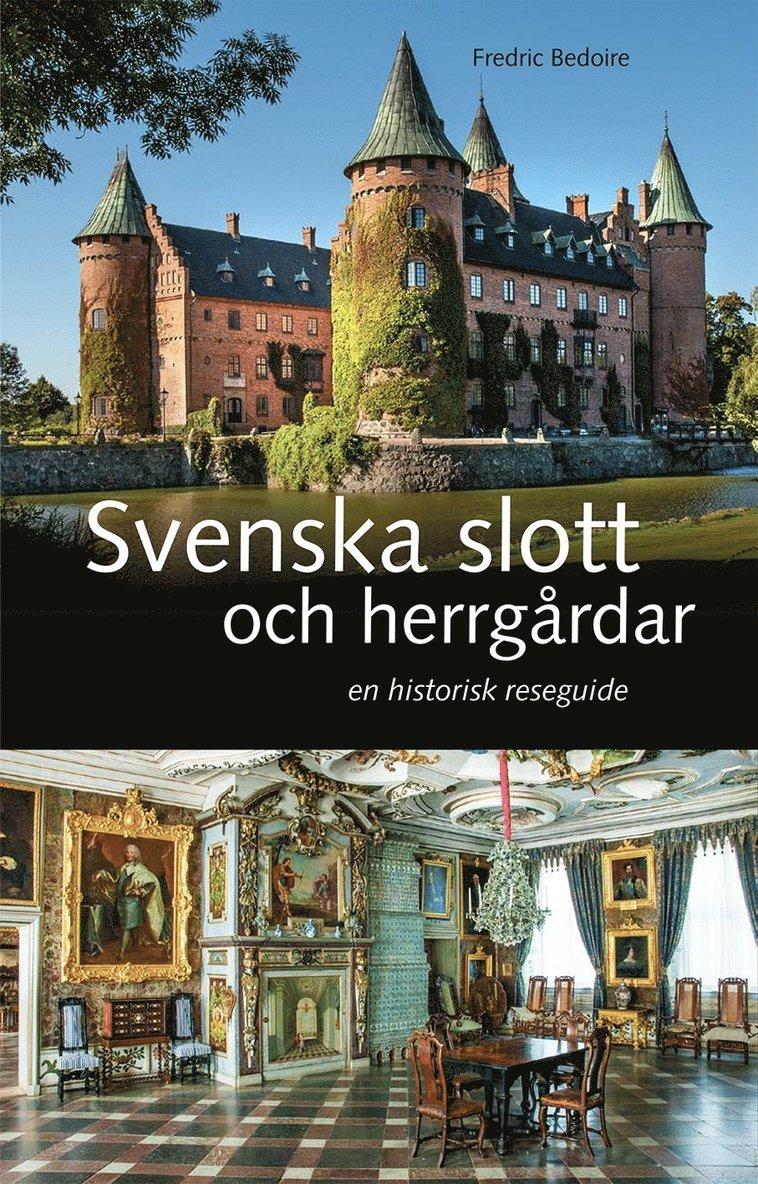 Svenska slott och herrgårdar - En historisk reseguide 1
