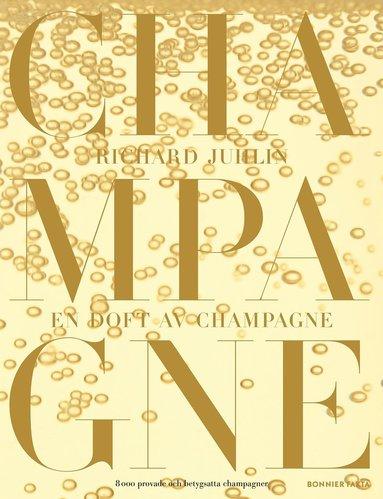 bokomslag En doft av champagne : 8000 provade och betygsatta champagner