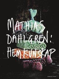 bokomslag Mathias Dahlgren: hemkunskap