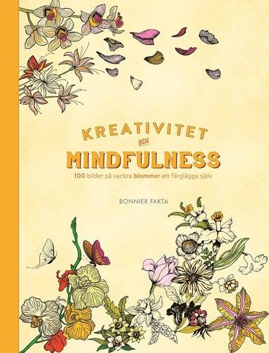 bokomslag Kreativitet och mindfulness - 100 bilder på blommor att färglägga själv