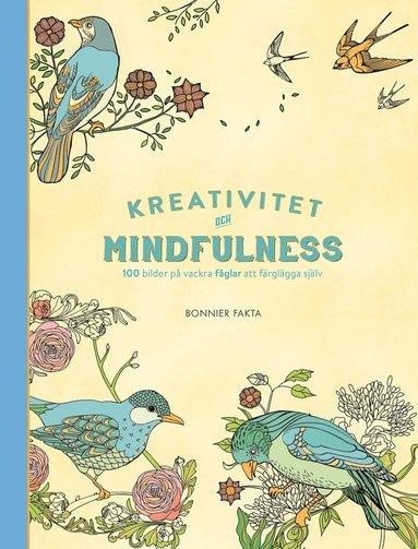 bokomslag Kreativitet och mindfulness - 100 bilder på fåglar att färglägga själv