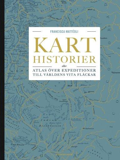 bokomslag Karthistorier : eller atlas över expeditioner till världens vita fläckar