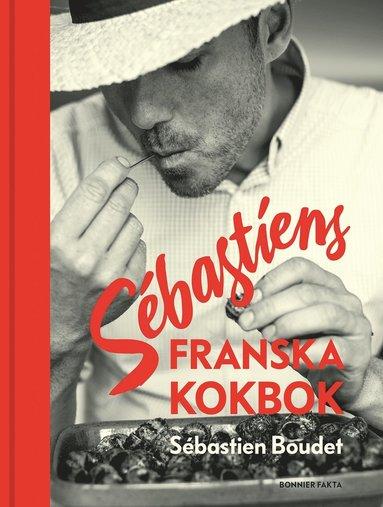 bokomslag Sébastiens franska kokbok