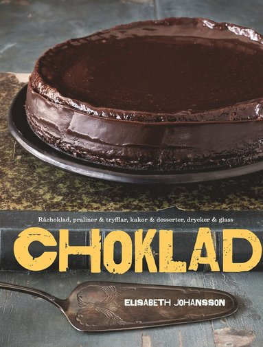 bokomslag Choklad : råchoklad, praliner & tryfflar, kakor & desserter, drycker & glass