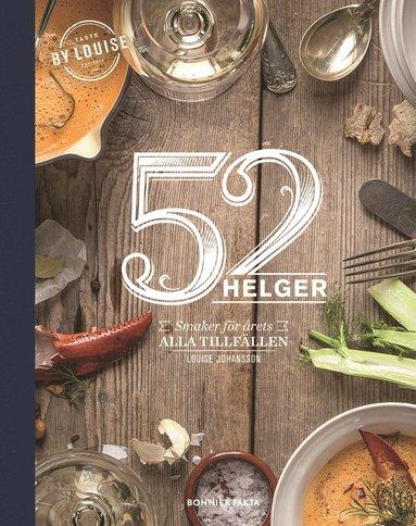 bokomslag 52 helger : årets alla helger på ett fat