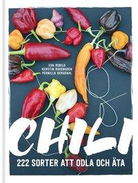 bokomslag Chili : 222 sorter att odla och äta