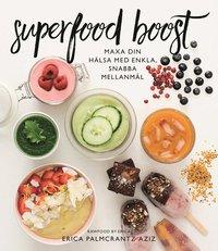 bokomslag Superfood boost : maxa din hälsa med enkla, snabba mellanmål
