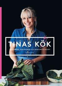bokomslag Tinas kök : grunderna, genvägarna och mina bästa recept