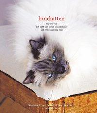 bokomslag Innekatten : hur du och din katt kan trivas tillsammans i ert gemensamma hem