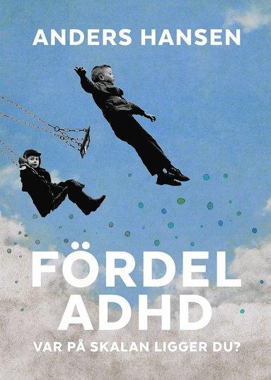 bokomslag Fördel ADHD : var på skalan ligger du?