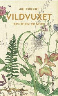 bokomslag Vildvuxet : mat och huskurer från naturen
