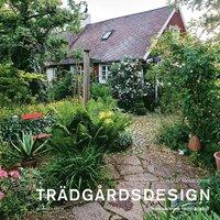 bokomslag Trädgårdsdesign : för en vackrare hemträdgård