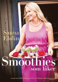 Smoothies som läker : recept som håller dig pigg, frisk och dämpar inflammationer