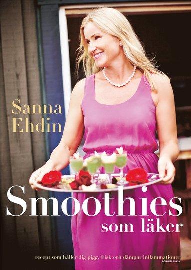 bokomslag Smoothies som läker : recept som håller dig pigg, frisk och dämpar inflammationer