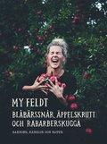 bokomslag Blåbärssnår, äppelskrutt och rabarberskugga : Bakning och känslor genom naturen