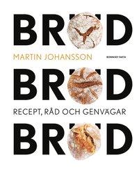 bokomslag Bröd, bröd, bröd : recept, råd och genvägar