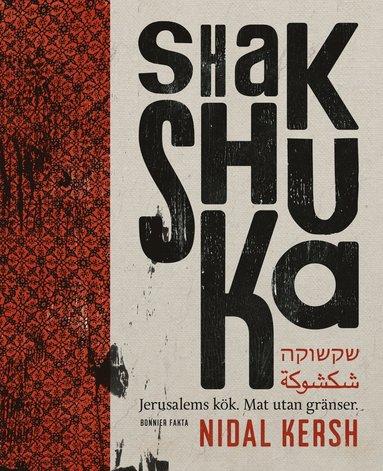 bokomslag Shakshuka : Jerusalems kök - mat utan gränser