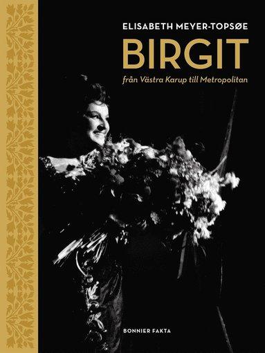 bokomslag Birgit Nilsson : från Västra Karup till Metropolitan