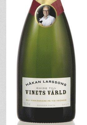 bokomslag Håkan Larssons guide till vinets värld : bli vinkännare på tio veckor