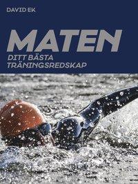 bokomslag Maten : ditt bästa träningsredskap